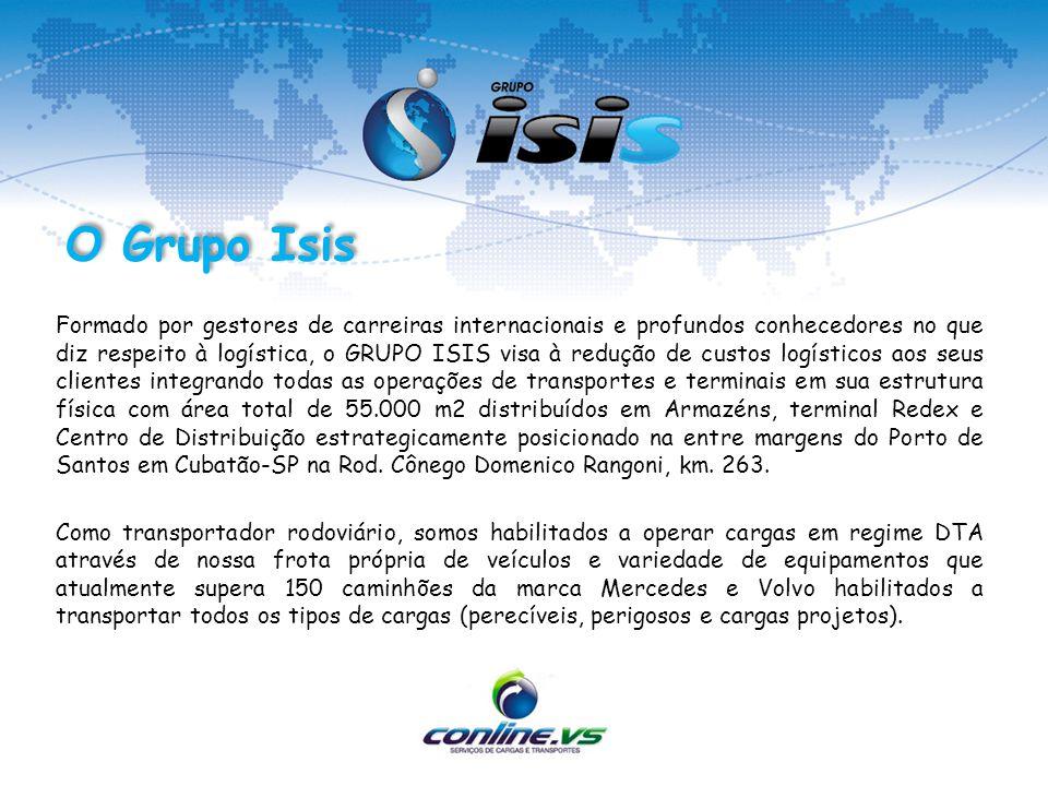 Formado por gestores de carreiras internacionais e profundos conhecedores no que diz respeito à logística, o GRUPO ISIS visa à redução de custos logís