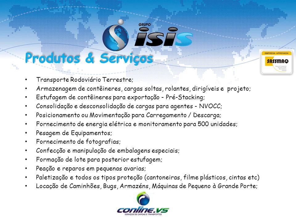 Transporte Rodoviário Terrestre; Armazenagem de contêineres, cargas soltas, rolantes, dirigíveis e projeto; Estufagem de contêineres para exportação -