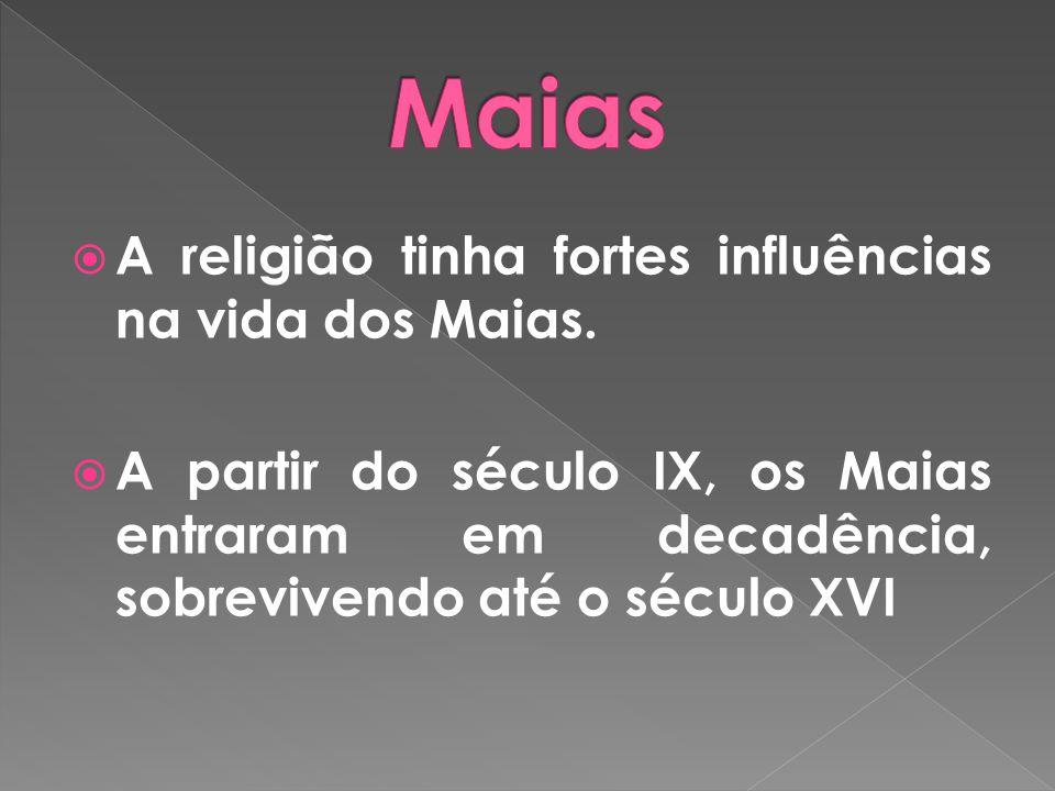 A religião tinha fortes influências na vida dos Maias. A partir do século IX, os Maias entraram em decadência, sobrevivendo até o século XVI