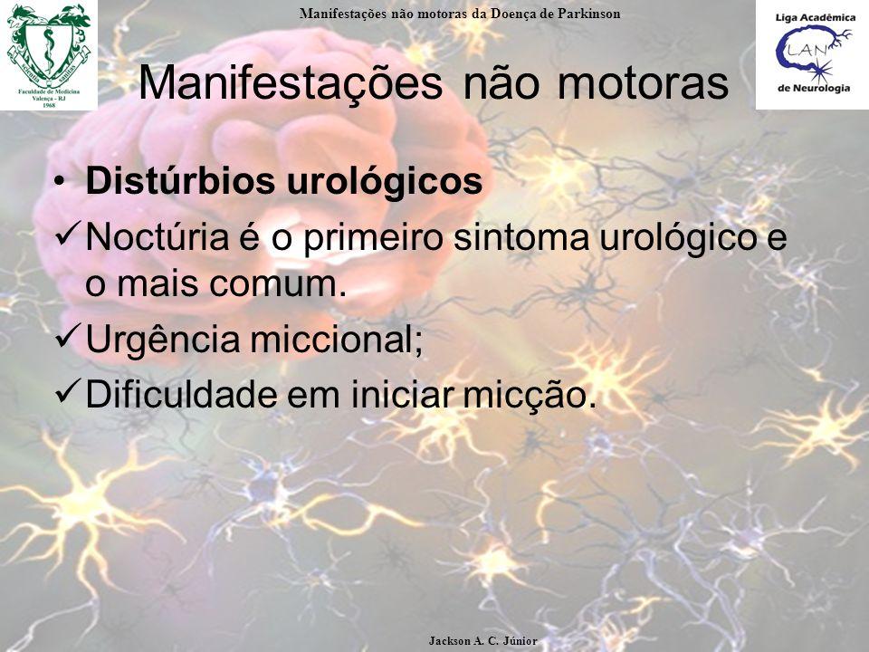 Manifestações não motoras Distúrbios urológicos Noctúria é o primeiro sintoma urológico e o mais comum.