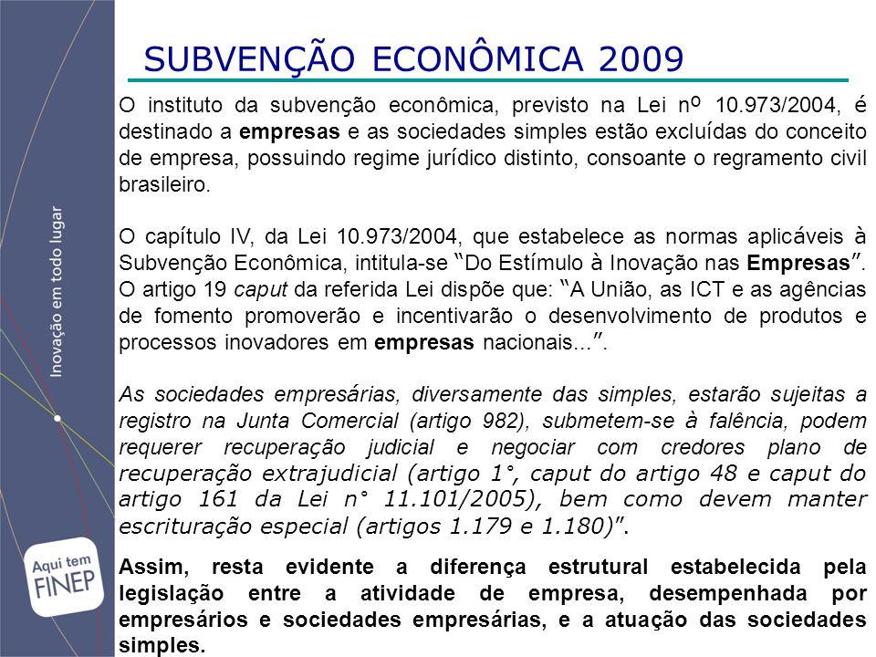 O instituto da subven ç ão econômica, previsto na Lei n º 10.973/2004, é destinado a empresas e as sociedades simples estão exclu í das do conceito de