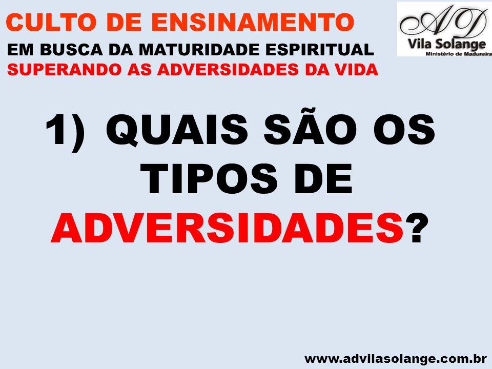www.advilasolange.com.br 1)QUAIS SÃO OS TIPOS DE ADVERSIDADES.