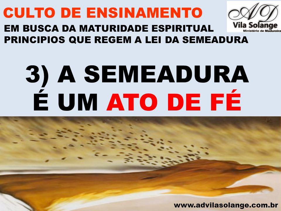 www.advilasolange.com.br A)NEM SEMPRE É FACIL LANÇAR A BOA SEMENTE PERDÃO CULTO DE ENSINAMENTO EM BUSCA DA MATURIDADE ESPIRITUAL SALMO 12:06 PRINCIPIOS QUE REGEM A LEI DA SEMEADURA