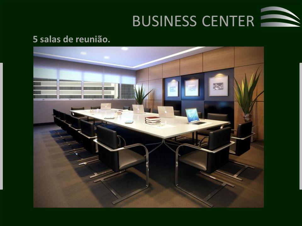 BUSINESS CENTER 5 salas de reunião.