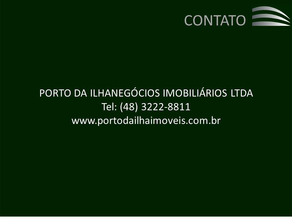 PORTO DA ILHANEGÓCIOS IMOBILIÁRIOS LTDA Tel: (48) 3222-8811 www.portodailhaimoveis.com.br CONTATO