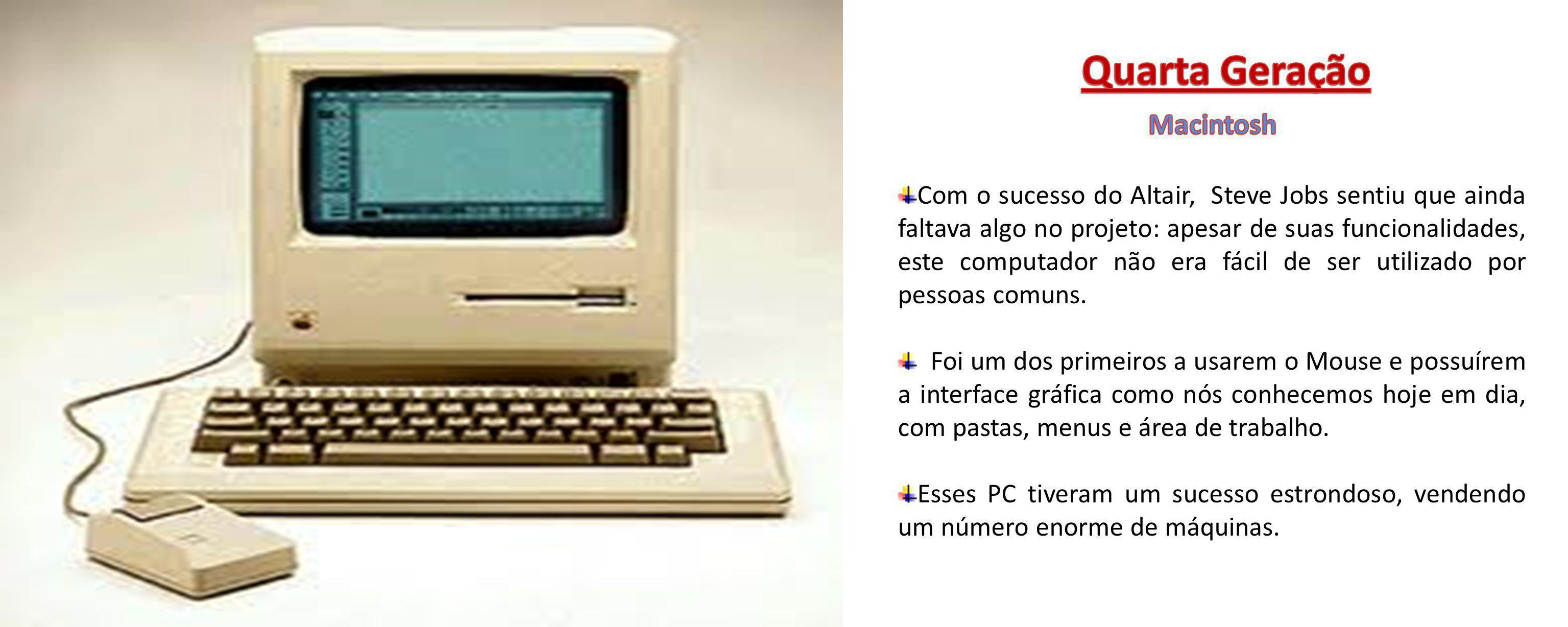 Com o sucesso do Altair, Steve Jobs sentiu que ainda faltava algo no projeto: apesar de suas funcionalidades, este computador não era fácil de ser uti