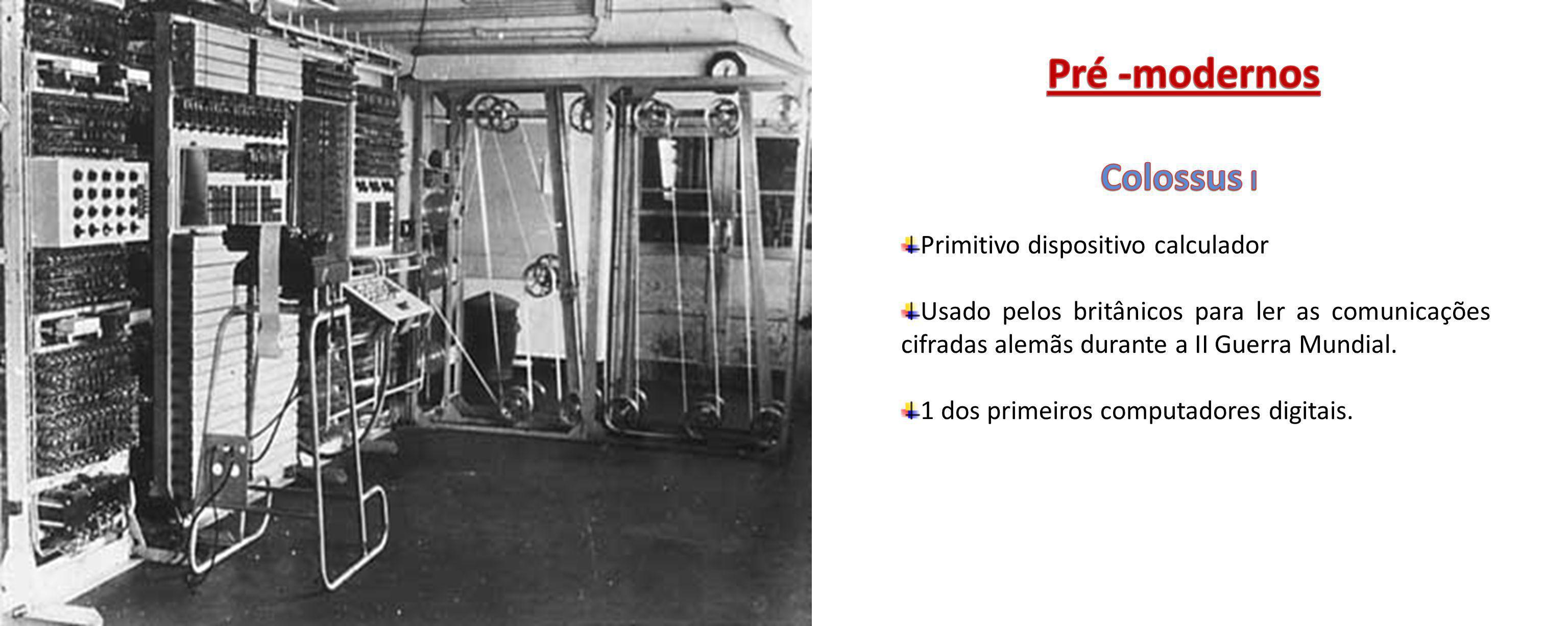 Primitivo dispositivo calculador Usado pelos britânicos para ler as comunicações cifradas alemãs durante a II Guerra Mundial. 1 dos primeiros computad