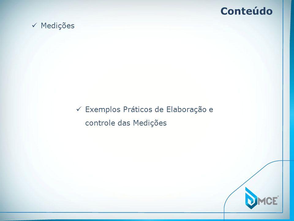 Conteúdo Medições Exemplos Práticos de Elaboração e controle das Medições