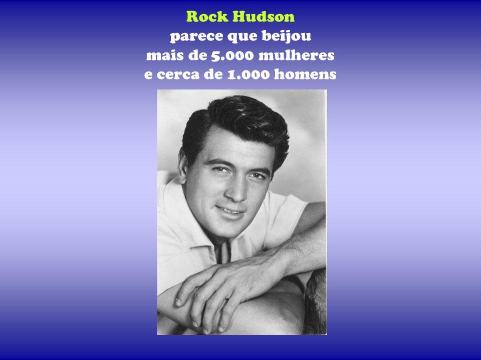 Rock Hudson parece que beijou mais de 5.000 mulheres e cerca de 1.000 homens