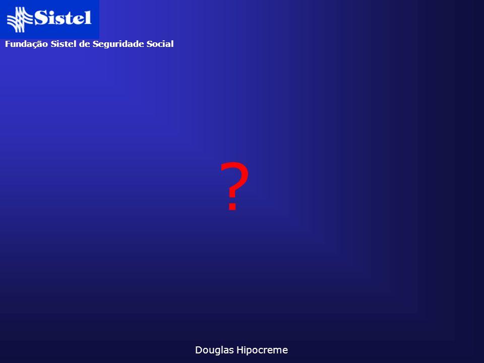Fundação Sistel de Seguridade Social Douglas Hipocreme ?