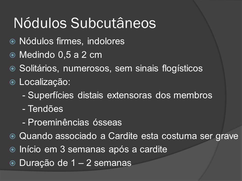 Nódulos Subcutâneos Nódulos firmes, indolores Medindo 0,5 a 2 cm Solitários, numerosos, sem sinais flogísticos Localização: - Superfícies distais exte