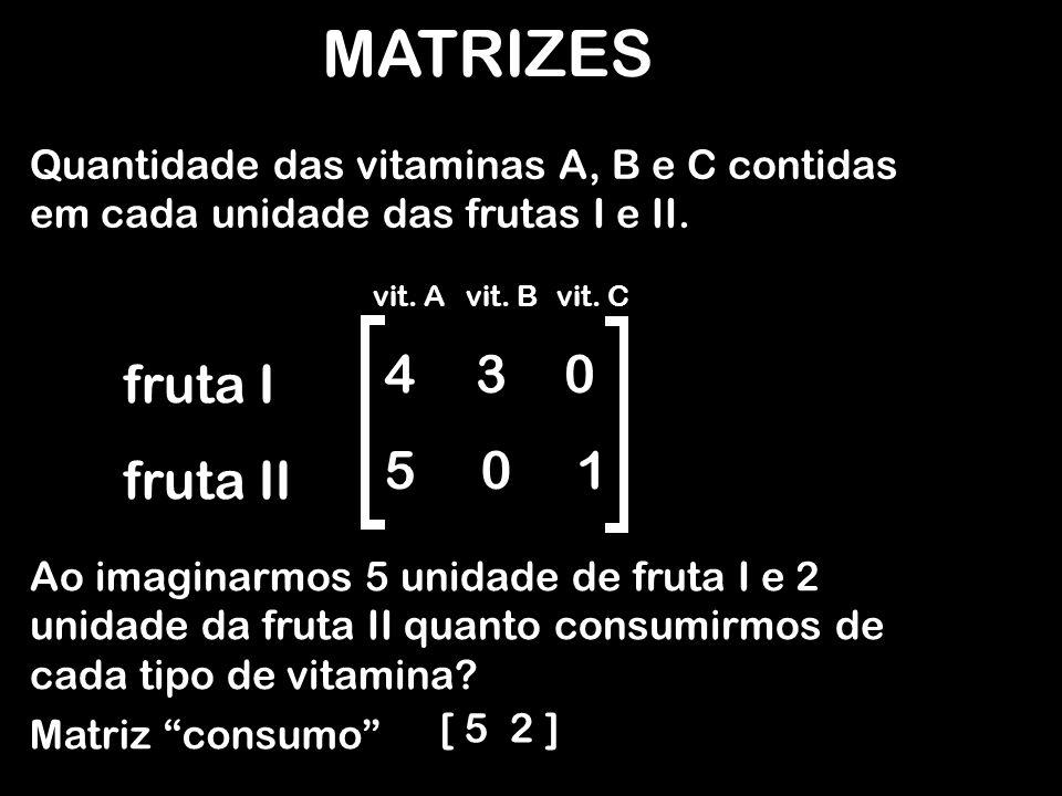 MATRIZES [ 5 2 ] 430 501 = [ 54+2553 + 2052 + 1 0 ] = 5 4 2 5