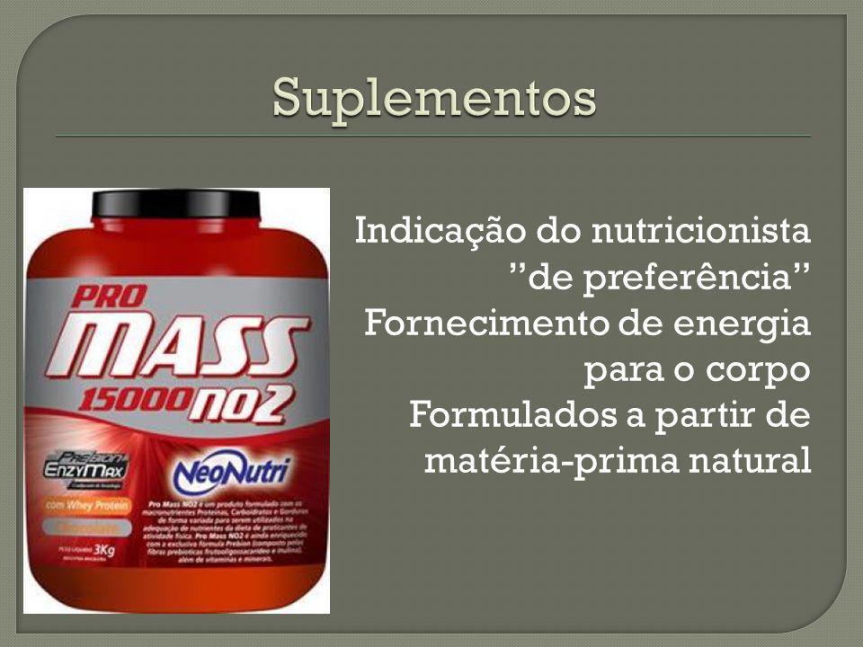 Indicação do nutricionista de preferência Fornecimento de energia para o corpo Formulados a partir de matéria-prima natural