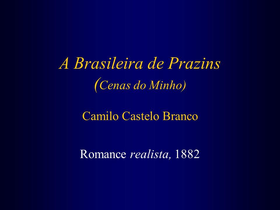 A Brasileira de Prazins ( Cenas do Minho) Camilo Castelo Branco Romance realista, 1882