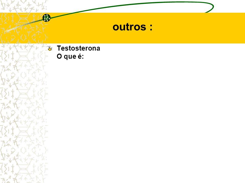 outros : Testosterona