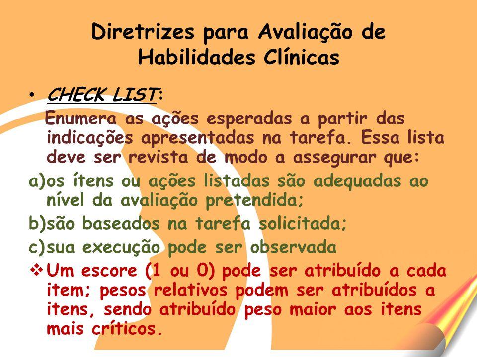 Diretrizes para Avaliação de Habilidades Clínicas CHECK LIST: Enumera as ações esperadas a partir das indicações apresentadas na tarefa.