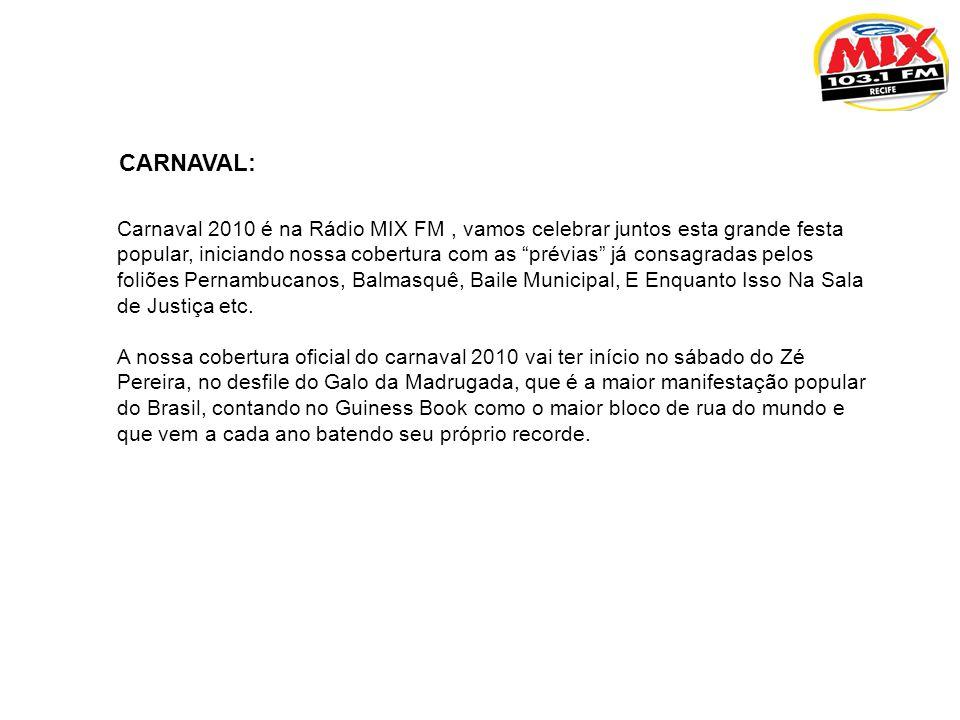 CARNAVAL: Carnaval 2010 é na Rádio MIX FM, vamos celebrar juntos esta grande festa popular, iniciando nossa cobertura com as prévias já consagradas pe