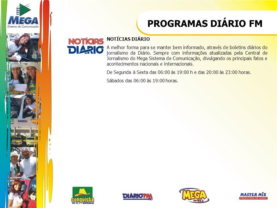 PROGRAMAS DIÁRIO FM NOTÍCIAS DIÁRIO A melhor forma para se manter bem informado, através de boletins diários do jornalismo da Diário. Sempre com infor