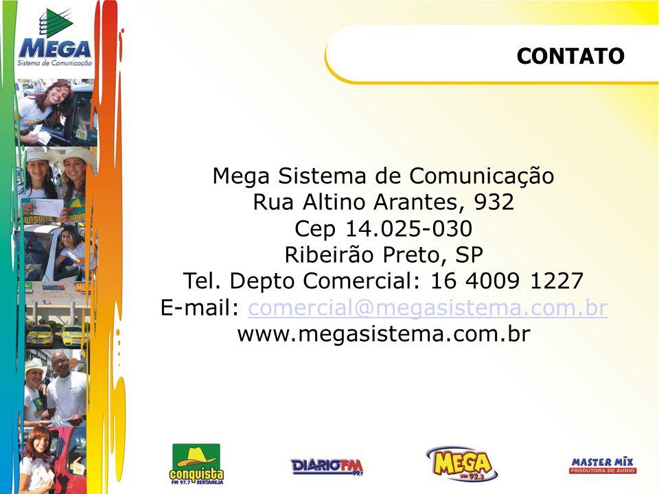 CONTATO Mega Sistema de Comunicação Rua Altino Arantes, 932 Cep 14.025-030 Ribeirão Preto, SP Tel. Depto Comercial: 16 4009 1227 E-mail: comercial@meg