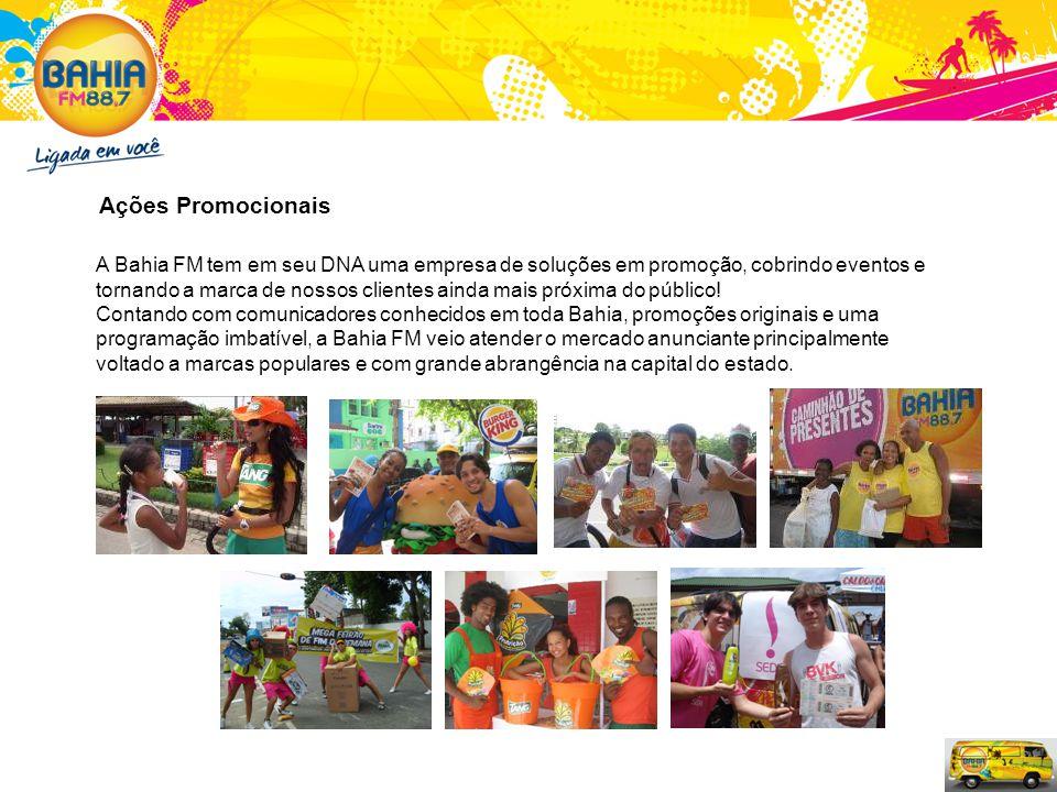 Ações Promocionais A Bahia FM tem em seu DNA uma empresa de soluções em promoção, cobrindo eventos e tornando a marca de nossos clientes ainda mais pr