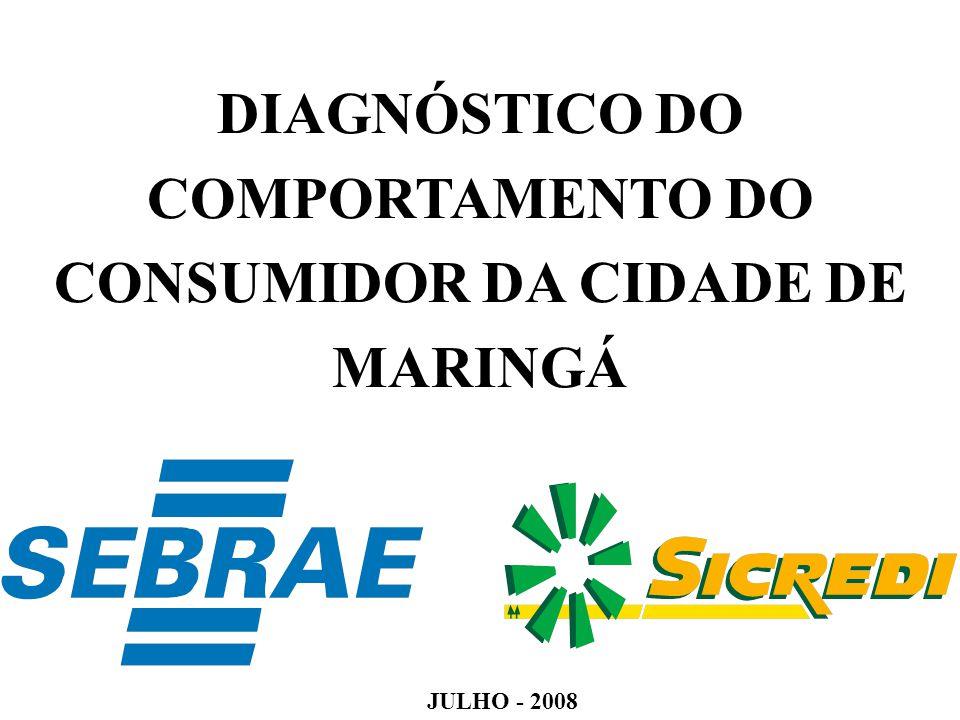 DIAGNÓSTICO DO COMPORTAMENTO DO CONSUMIDOR DA CIDADE DE MARINGÁ JULHO - 2008