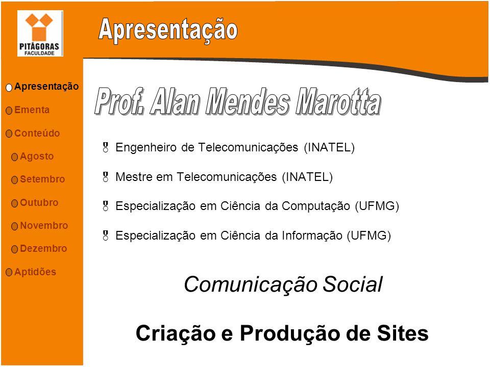 Engenheiro de Telecomunicações (INATEL) Mestre em Telecomunicações (INATEL) Especialização em Ciência da Computação (UFMG) Especialização em Ciência d