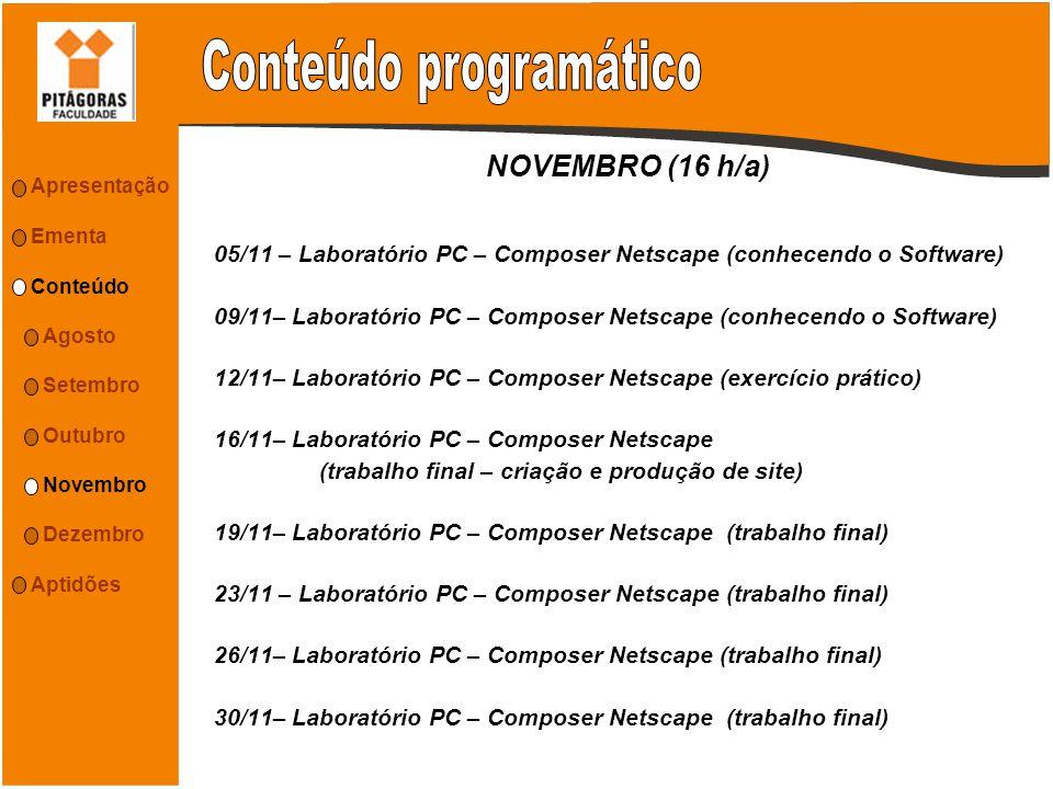 NOVEMBRO (16 h/a) 05/11 – Laboratório PC – Composer Netscape (conhecendo o Software) 09/11– Laboratório PC – Composer Netscape (conhecendo o Software)