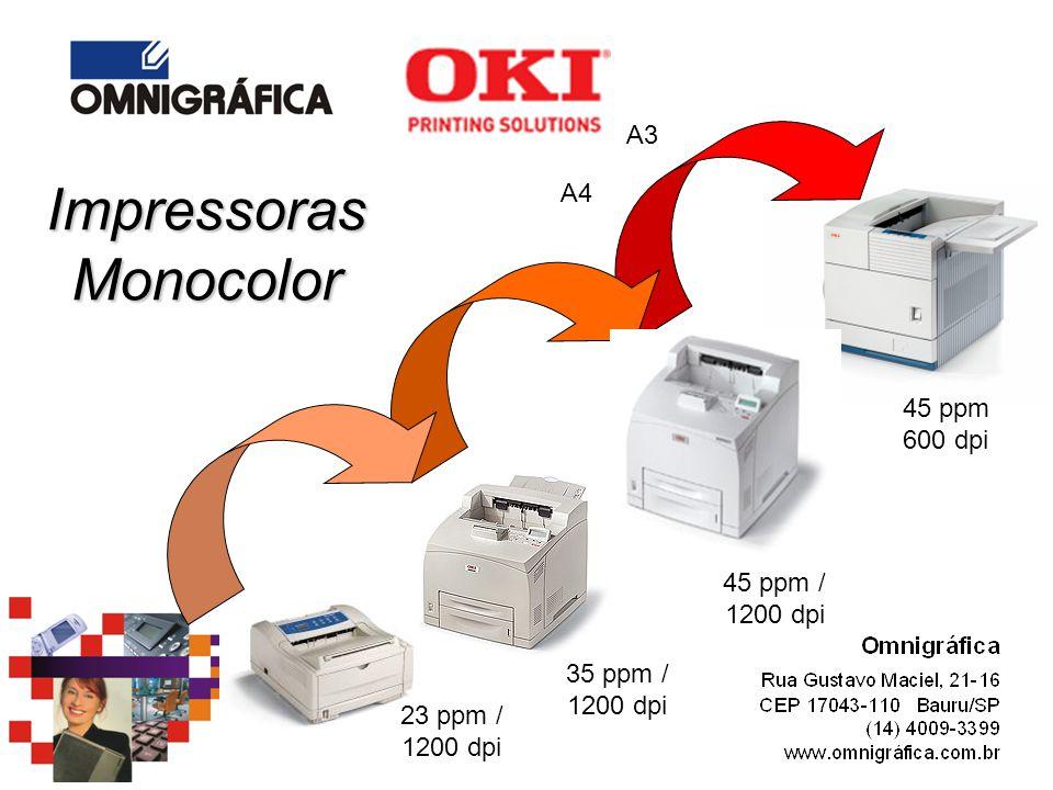 Impressoras Monocolor 35 ppm / 1200 dpi 23 ppm / 1200 dpi A4 A3 45 ppm / 1200 dpi 45 ppm 600 dpi