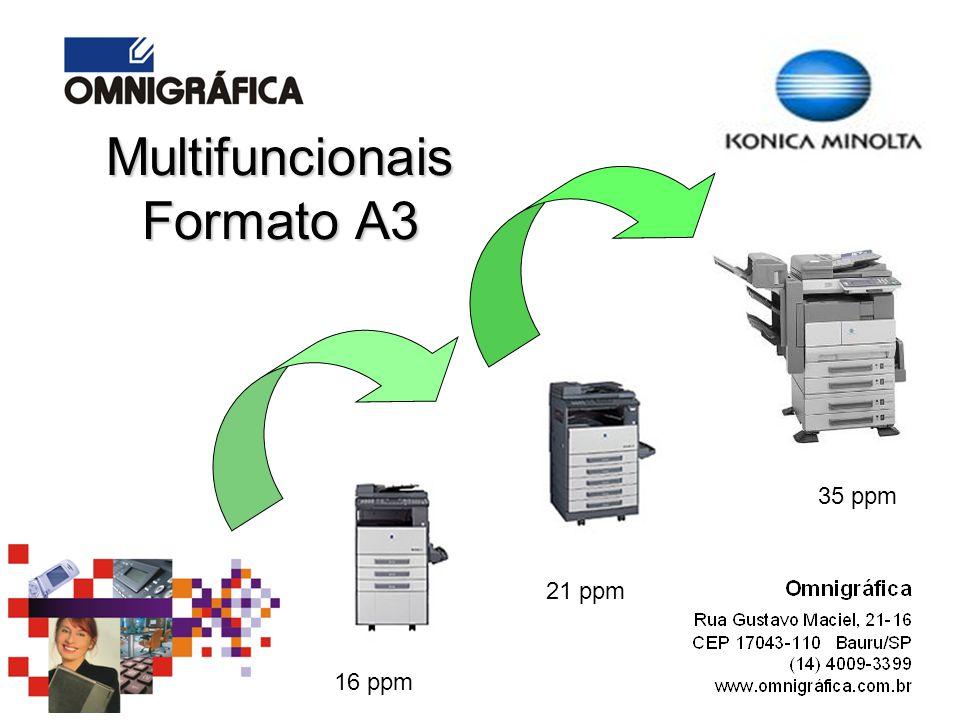 35 ppm 21 ppm 16 ppm Multifuncionais Formato A3