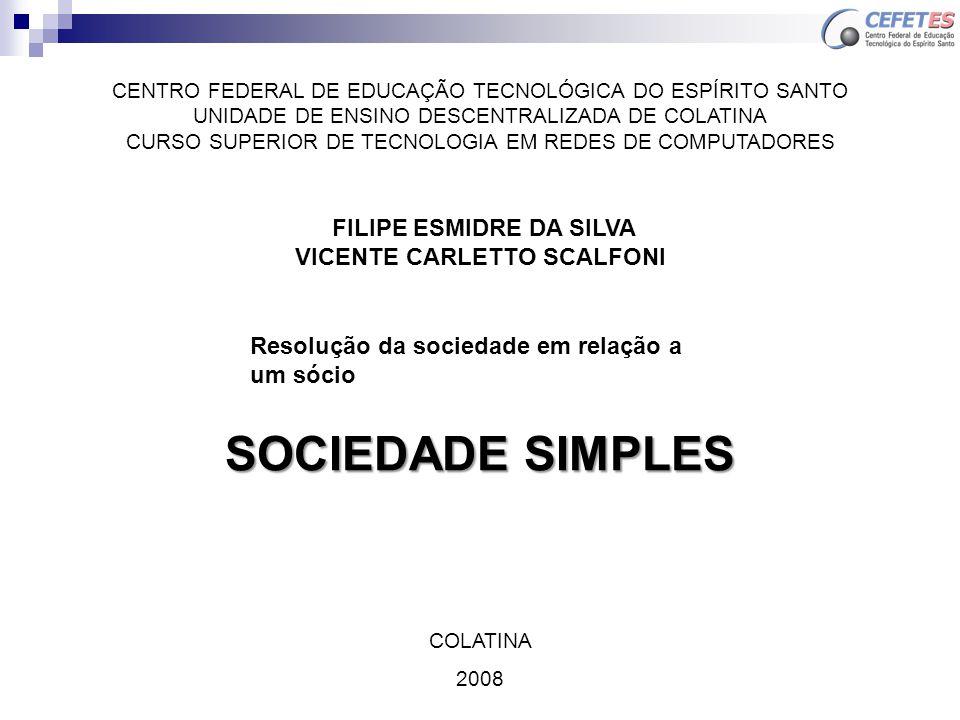 SOCIEDADE SIMPLES CENTRO FEDERAL DE EDUCAÇÃO TECNOLÓGICA DO ESPÍRITO SANTO UNIDADE DE ENSINO DESCENTRALIZADA DE COLATINA CURSO SUPERIOR DE TECNOLOGIA