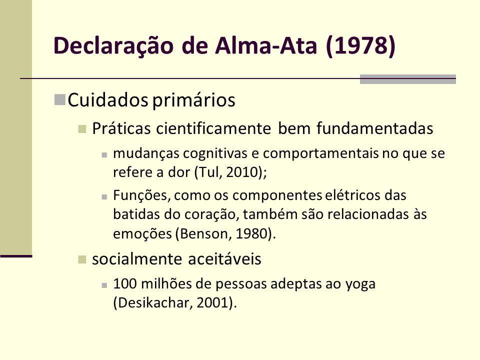 Declaração de Alma-Ata (1978) baseados no espírito de autoconfiança previne males físicos e mentais, protege o corpo como um todo e desenvolvendo autoconfiança e segurança (Iyengar, 2003); por meio da mente, o processo de degeneração física pode ser revertido, eliminando a idéia de inevitabilidade da doença (Schneider, 2004).