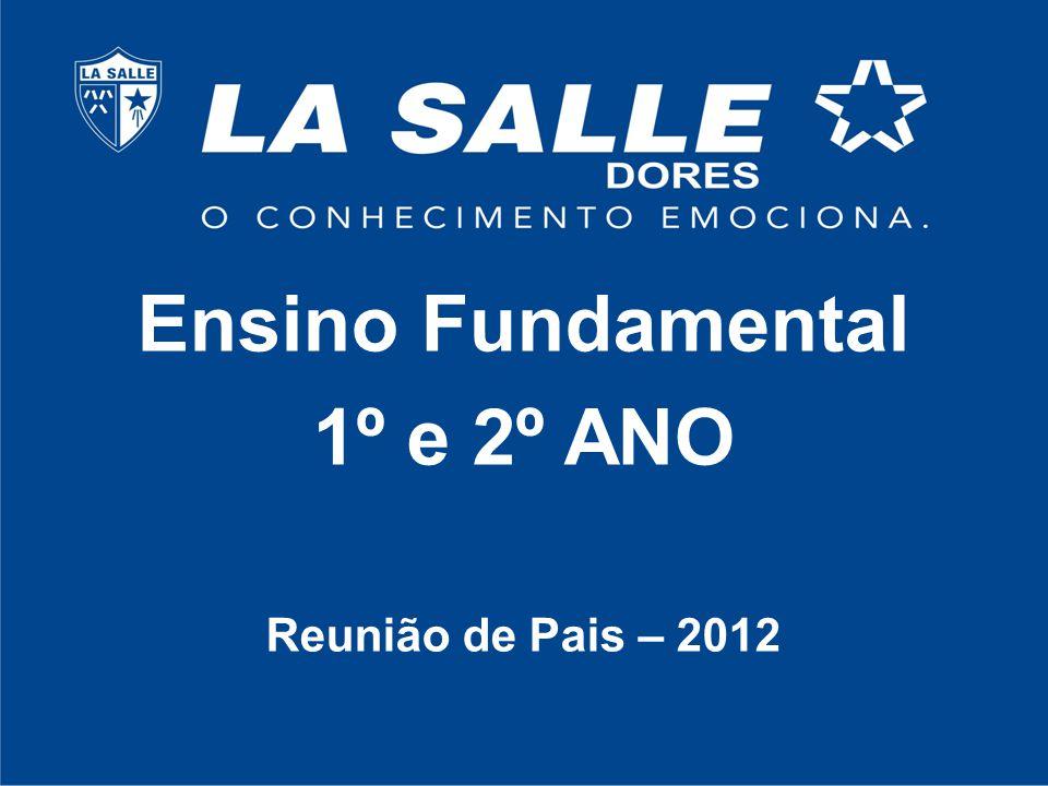 Ensino Fundamental 1º e 2º ANO Reunião de Pais – 2012