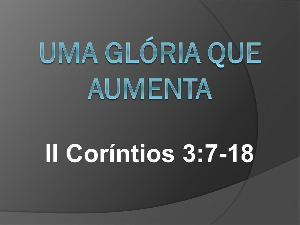II Coríntios 3:7-18