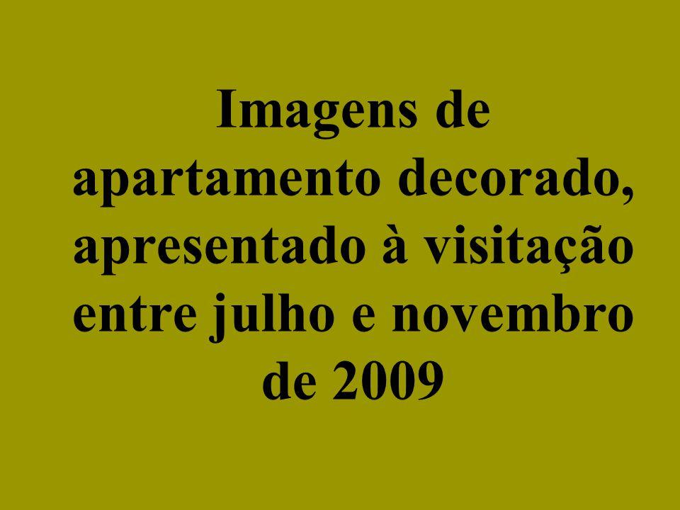 Imagens de apartamento decorado, apresentado à visitação entre julho e novembro de 2009