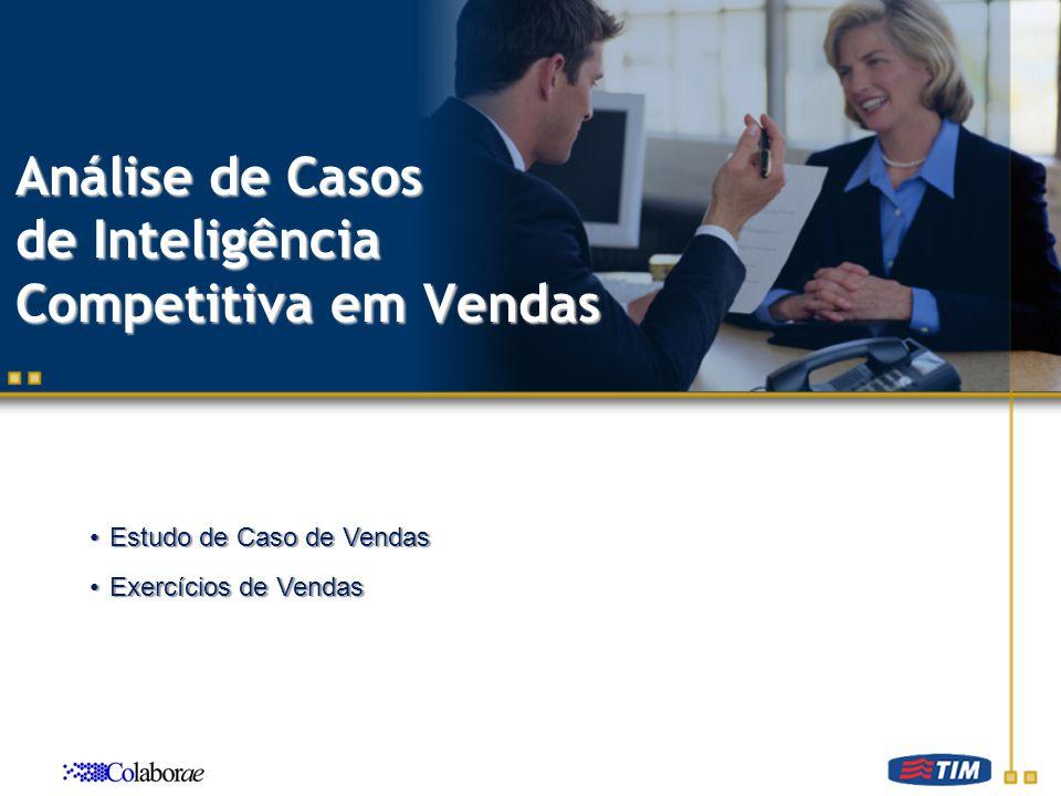 Análise de Casos de Inteligência Competitiva em Vendas Estudo de Caso de VendasEstudo de Caso de Vendas Exercícios de VendasExercícios de Vendas