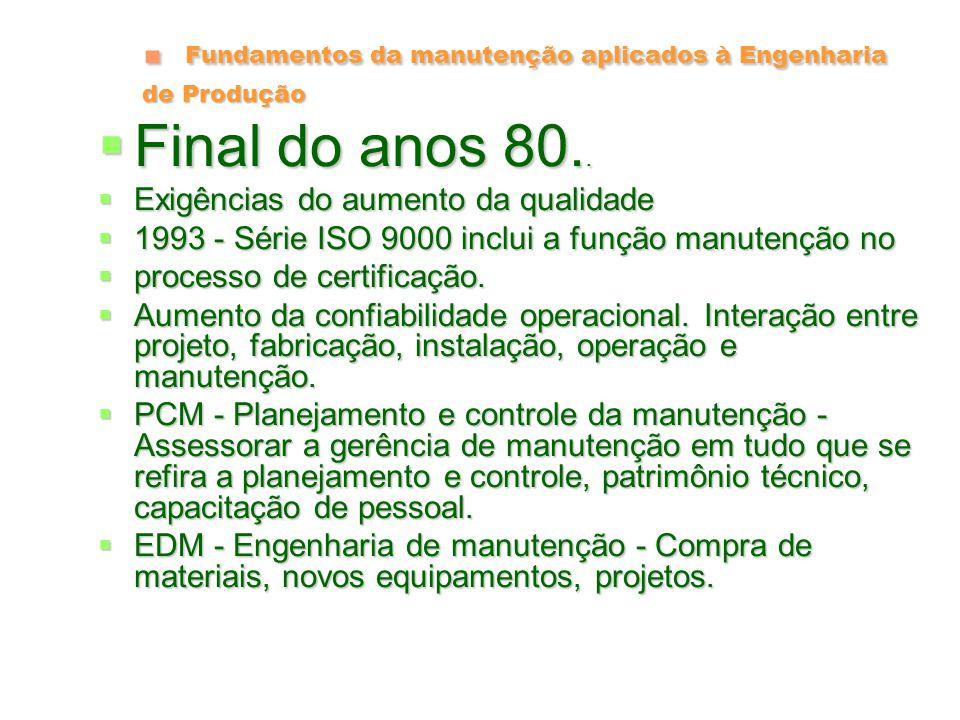 Fundamentos da manutenção aplicados à Engenharia de Produção Manutenção autônoma.