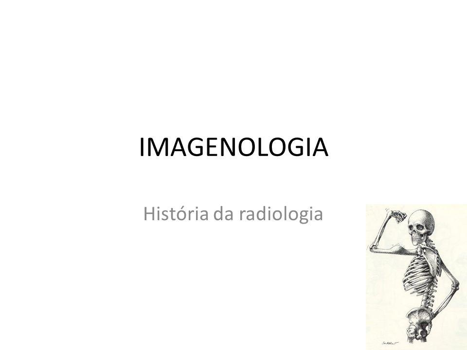 IMAGENOLOGIA História da radiologia