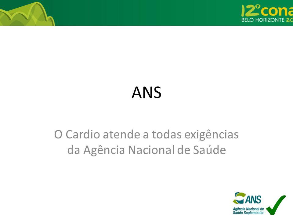 ANS O Cardio atende a todas exigências da Agência Nacional de Saúde