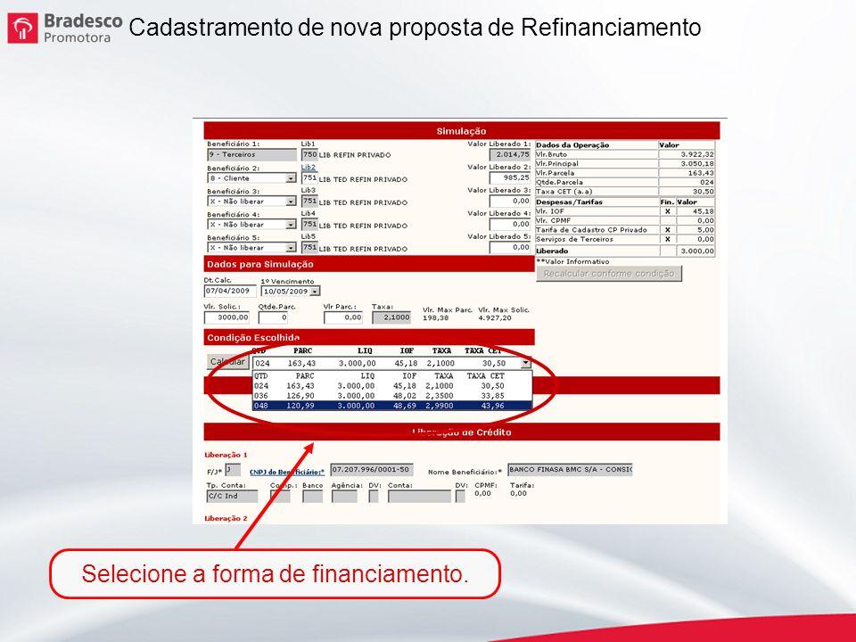 11 Cadastramento de nova proposta de Refinanciamento Selecione a forma de financiamento.