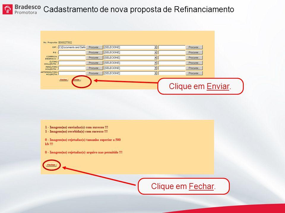 14 Cadastramento de nova proposta de Refinanciamento Clique em Enviar. Clique em Fechar.