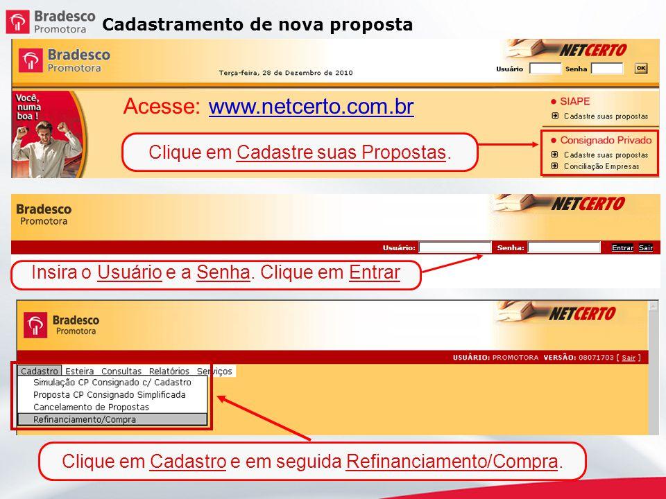 2 Cadastramento de nova proposta Clique em Cadastre suas Propostas. Acesse: www.netcerto.com.brwww.netcerto.com.br Insira o Usuário e a Senha. Clique