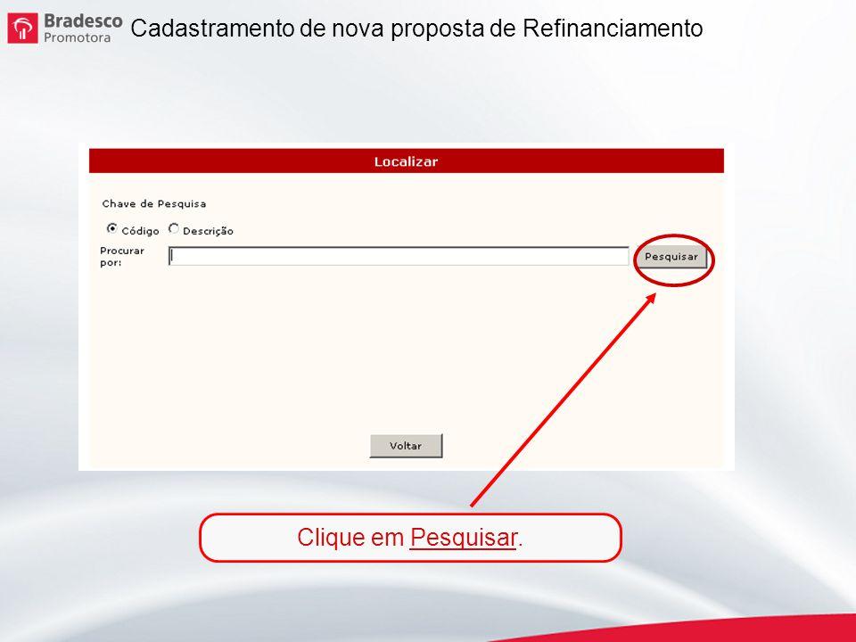 15 Observe que para Liberação 1 o sistema assume automaticamente os dados do Bradesco Promotora pois refere-se ao pagamento do contrato original.