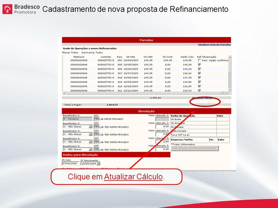 9 Cadastramento de nova proposta de Refinanciamento Clique em Atualizar Cálculo.
