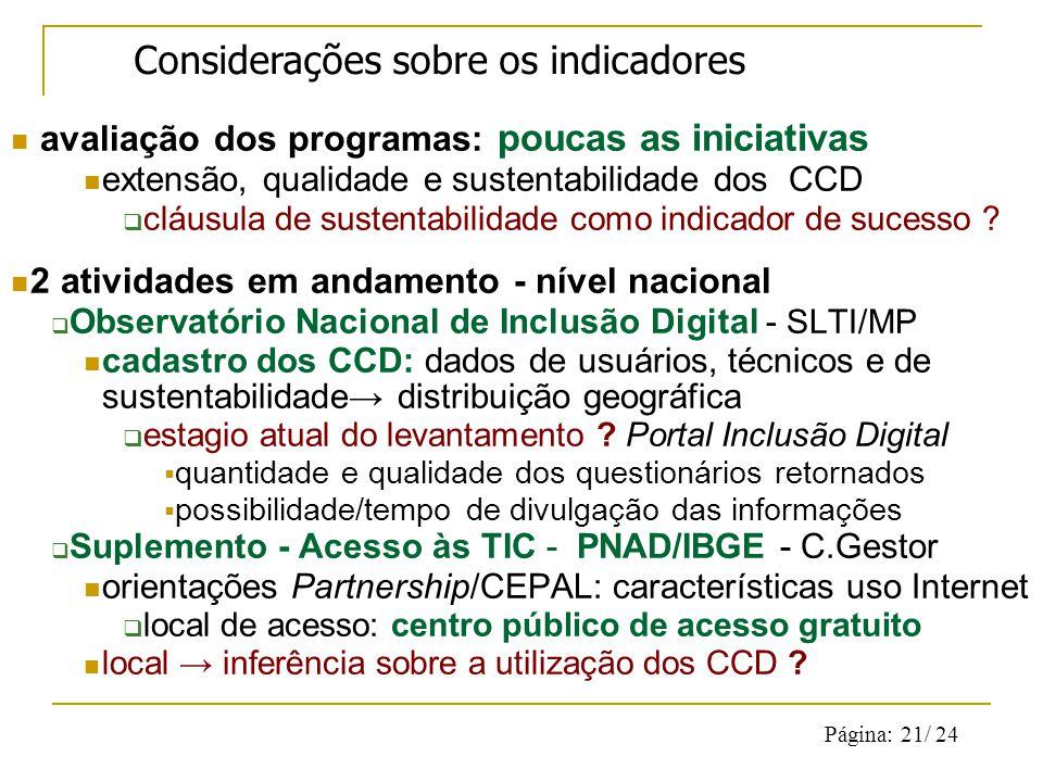 Página: 21/ 24 avaliação dos programas: poucas as iniciativas extensão, qualidade e sustentabilidade dos CCD cláusula de sustentabilidade como indicador de sucesso .