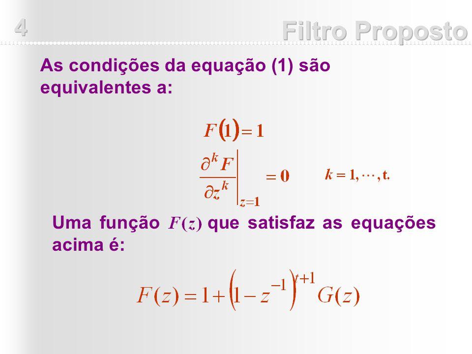 As condições da equação (1) são equivalentes a: Uma função que satisfaz as equações acima é: