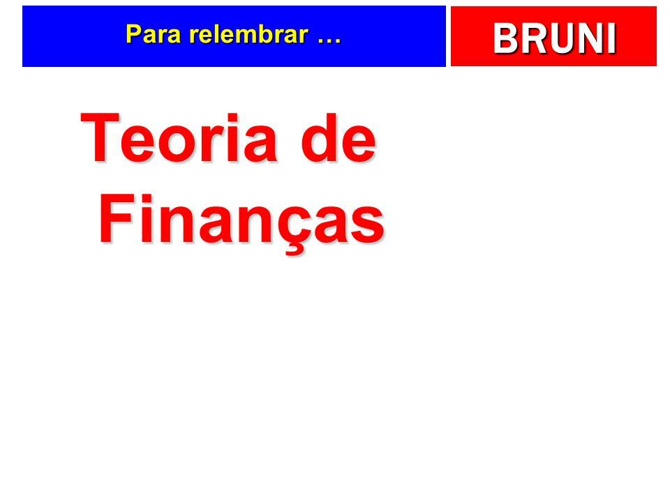 BRUNI Para relembrar … Teoria de Finanças