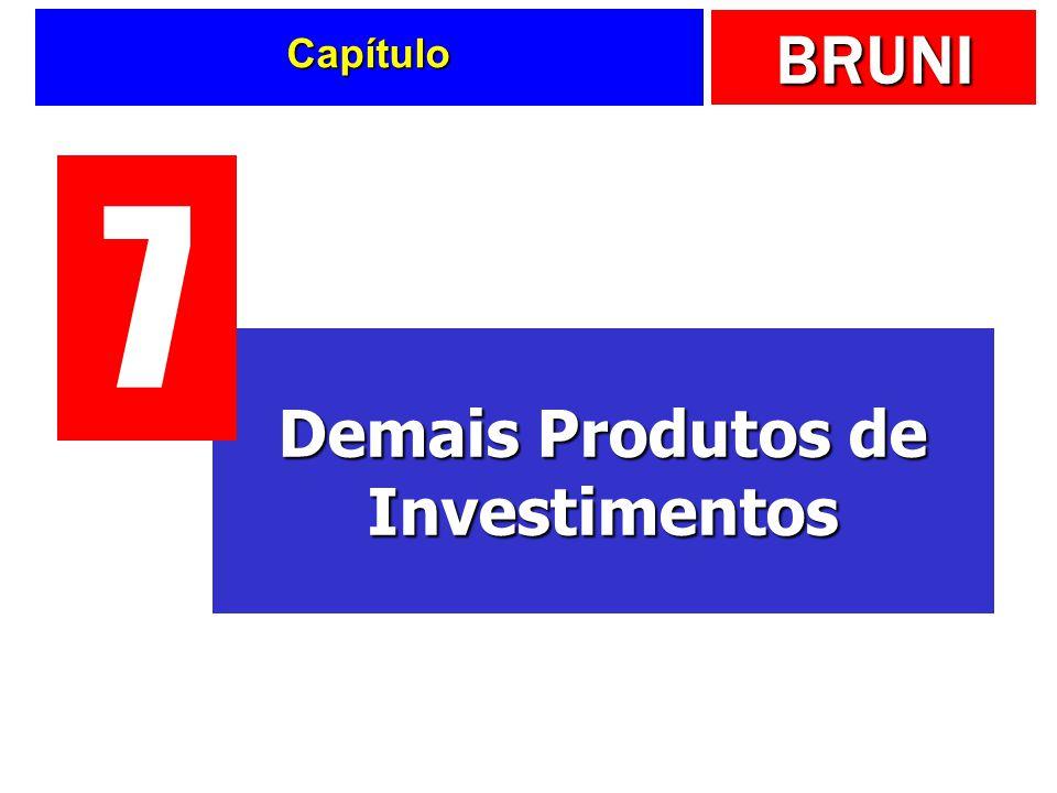 BRUNI Capítulo Demais Produtos de Investimentos 7
