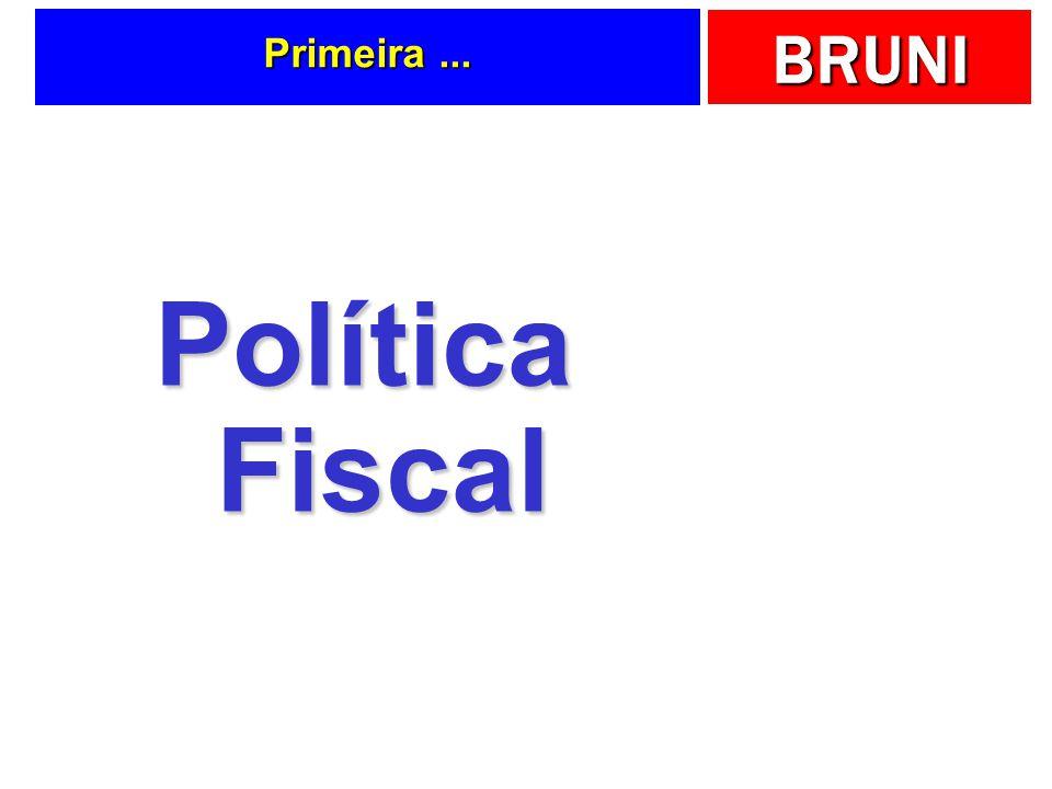 BRUNI Primeira... Política Fiscal