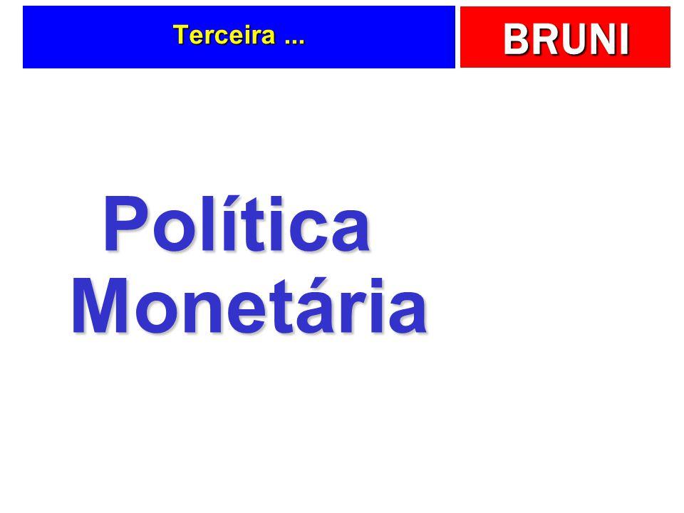 BRUNI Terceira... Política Monetária