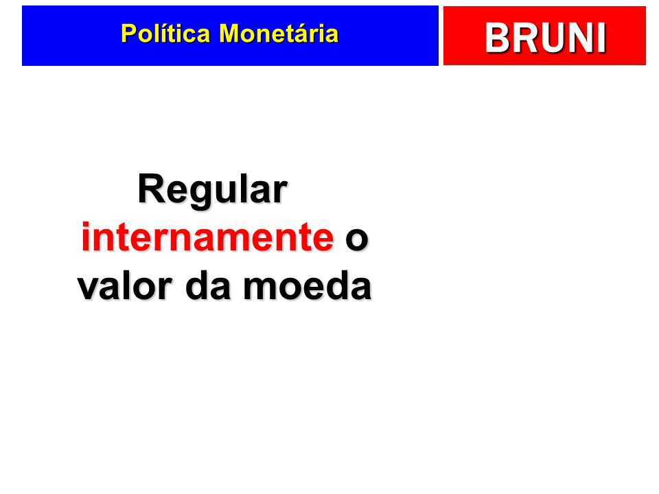 BRUNI Regular internamente o valor da moeda